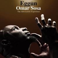 Omar Sosa - Eggūn The Afri-Lectric Experience