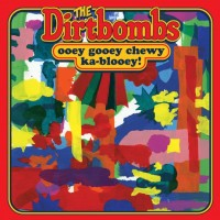 The-Dirtbombs-Ooey-Gooey-Chewy-Ka-Blooey-608x608