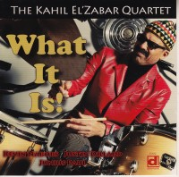 The Kahil El'Zabar Quartet - What It Is!
