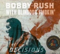 Bobby Rush with Blinddog Smokin' - Decisions