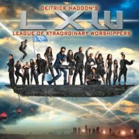 Deitrick Haddon - LXW League of Xtraordinary Worshippers