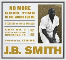 jb smith no more good time in the world for me