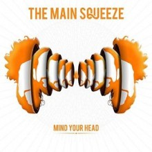 the main squeeze-mind your head