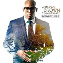anthony brown group therapy everyday jesus