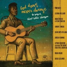 god dont never change songs of blind willie johnson