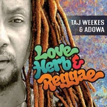 taj weekes adowa_love herb reggae