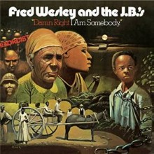 Fred wesley and the jbs_damn right i am somebody