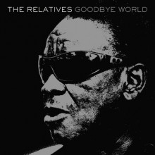 the relatives_goodbye world